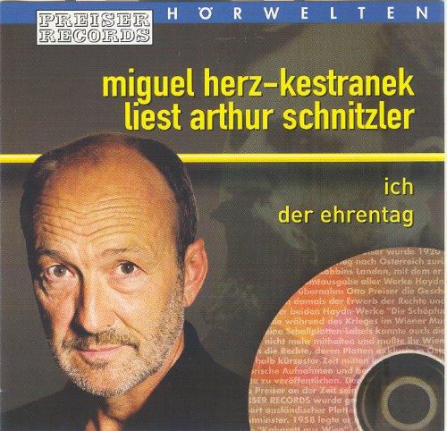 Schnitzler , Arthur - Ich / Der Ehrentag (gelesen von Miguel Herz-Kestranek)