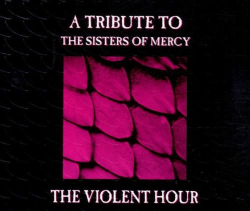 Sampler - The Violent Hour - A Tribute To The Sisters Of Mercy