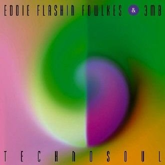 Fowlkes , Eddie Flashin - Technosoul