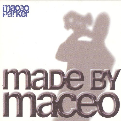 Parker , Maceo - Made by maceo