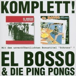 El Bosso & die Ping Pongs - Komplett!
