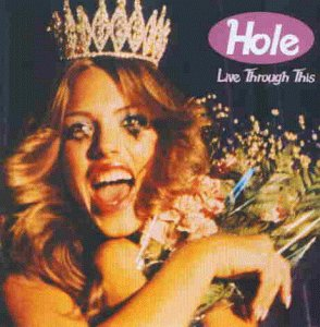 Hole - Live through this (Label EFA)