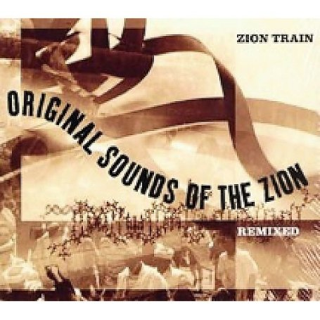 Zion Train - Original Sounds of the Zion - Remixed