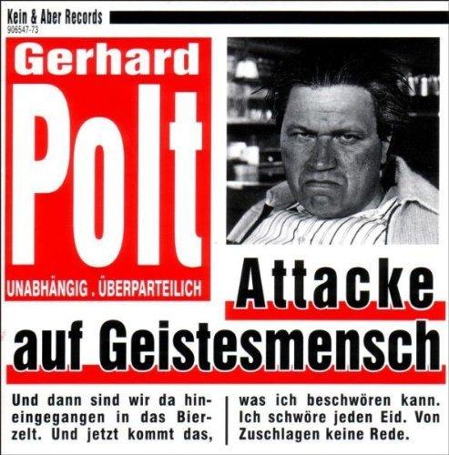 Polt , Gerhard - Attacke auf geistesmensch
