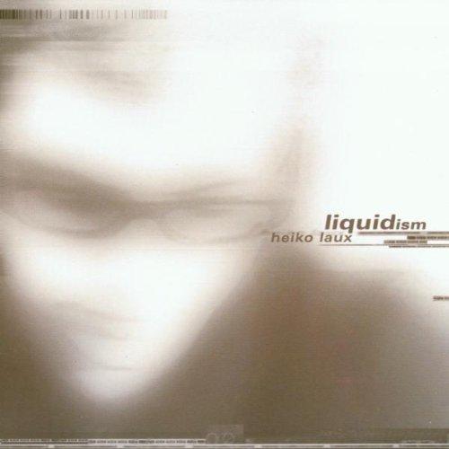 Laux , Heiko - Liquidism