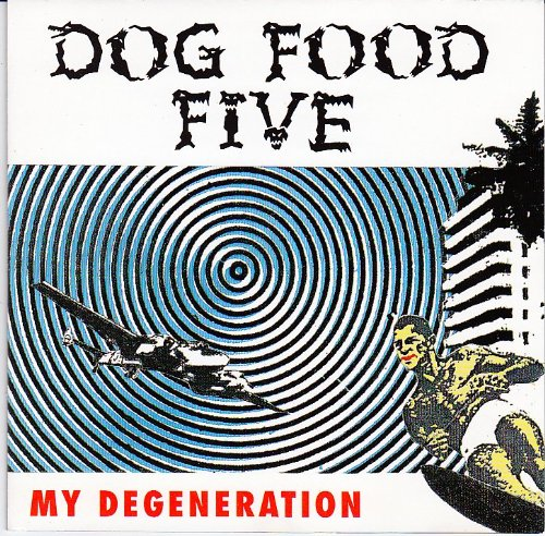Dog Food Five - My Degeneration