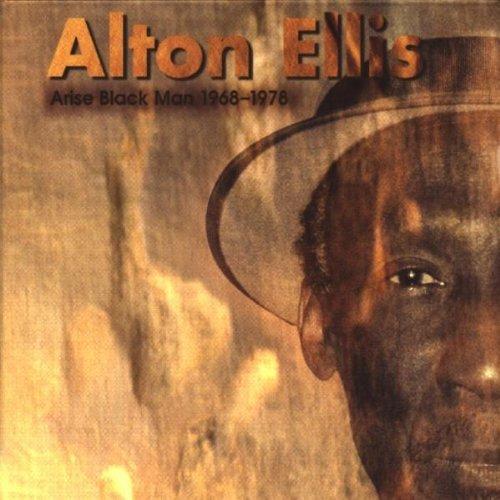 Ellis , Alton - Arise Black Man 1968 - 1978
