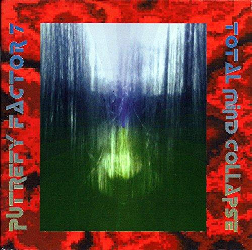 Putrefy Factor 7 - Total Mind Collapse
