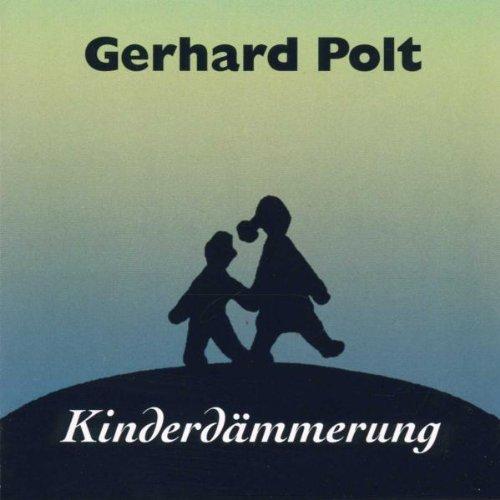 Polt , Gerhard - Kinderdämmerung
