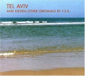 F.S.K. - Tel aviv and eleven other originals