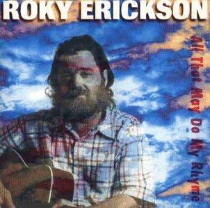 Erickson , Roky - All thar may do my rhyme