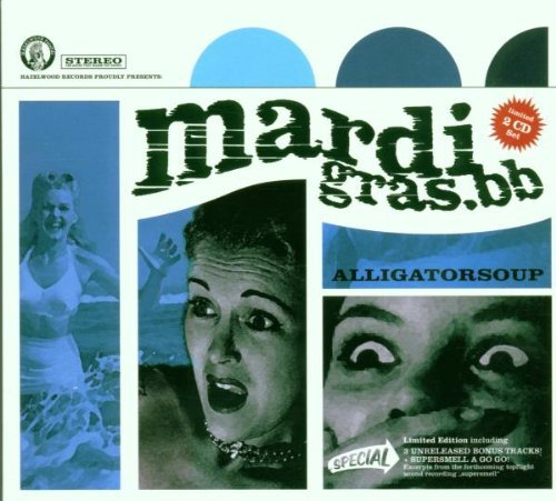 Mardi Gras.BB - Alligatorsoup (Limited 2 CD Set)