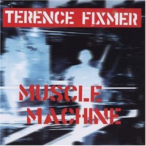 Fixmer , Terence - Muscle Machine