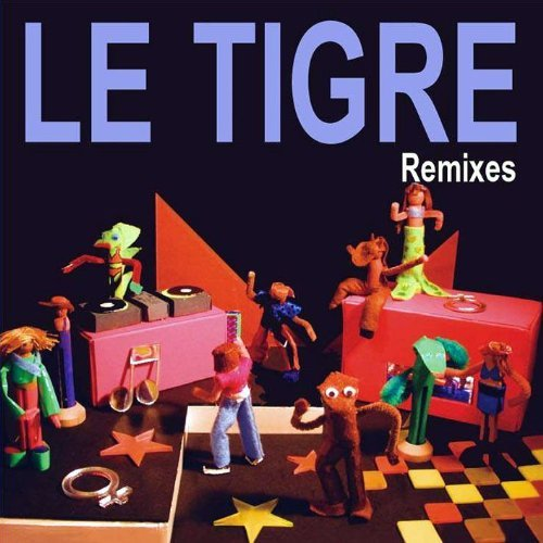 Tigre , Le - Remixes