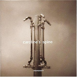 Caroline's Spine - Monsoon
