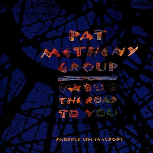 Metheny , Pat - The Road To You (Recorded Live In Europe)
