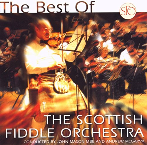 Scottish Fiddle Orchestra , The - The Best of
