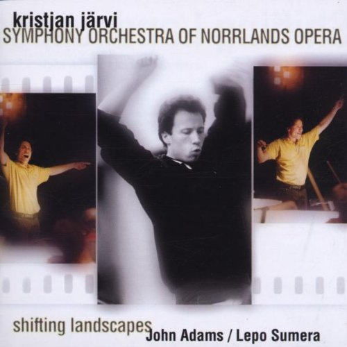Järvi , Kristjan & SONO - Shifting Landscapes - Adams: Fearful Symmetries / Sumera: Symphony No. 2 / Adams: The Chairman Dances (SACD)