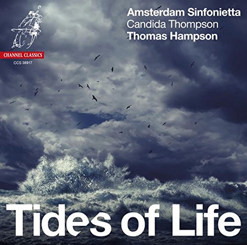 Hampson , Thomas - Tides Of Life (With Candida Thompson & Amsterdam Sinfonietta)