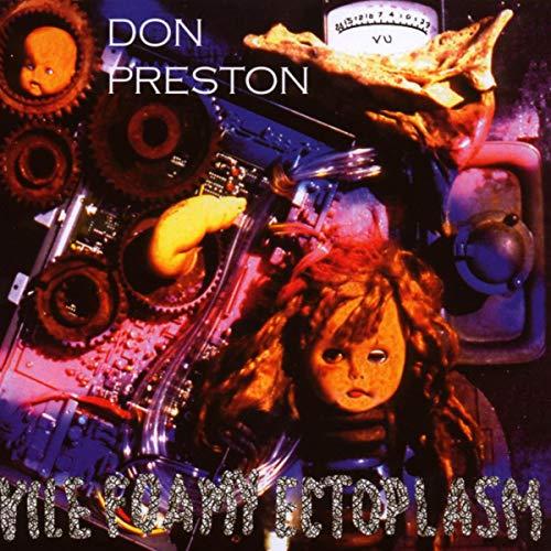 Preston , Don - Vile Foamy Ectoplasm (Remastered   Expanded)