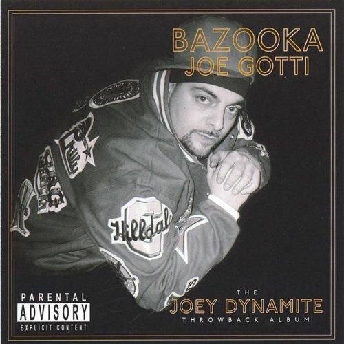 Bazooka Joe Gotti - Joey Dynamite