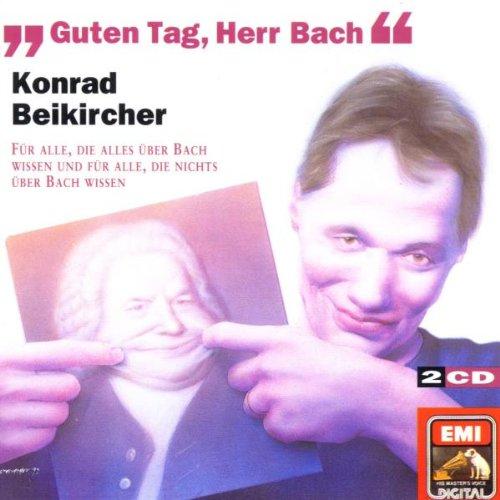 Beikircher , Konrad - Guten Tag, Herr Bach