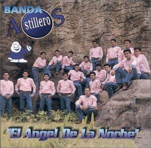 Banda Astilleros - El Angel De La Noche