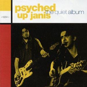 Psyched Up Janis - The Quiet Album