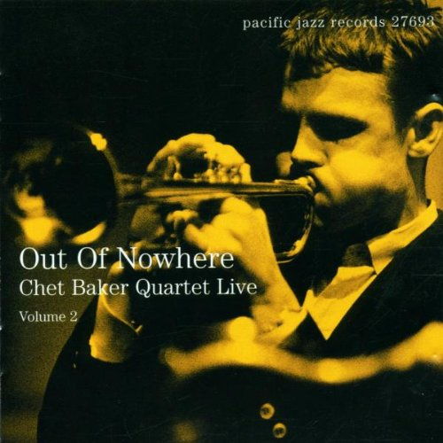Baker , Chet - Out Of Nowhere - Chet Baker Quartet Live 2