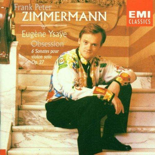 Zimmermann , Frank Peter - Ysaye: 6 Sonatas pour violon Solo, op. 27