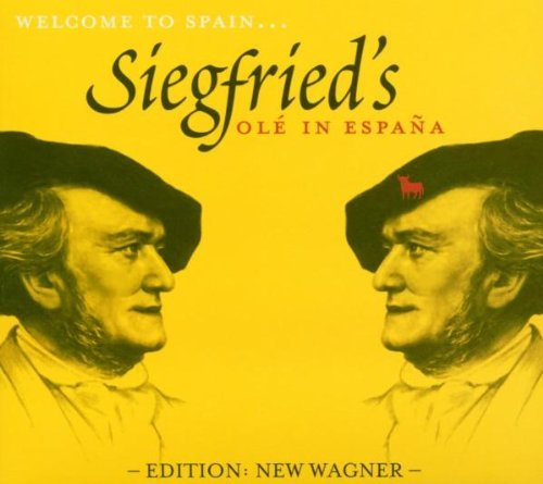 Wagner , Richard - Siegfried's Olé In Espana (Edition: New Wagner)