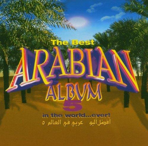 Sampler - The Best Arabian Album 5 (In The World...Ever!)