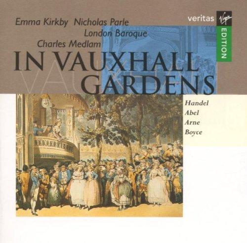 Kirkby , Emma / Parle , Nicholas / London Baroque / Chales Medlam - In Vauxhall Gardens - Händel Abel Arne Boyce