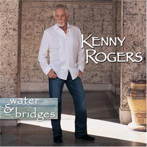 Rogers , Kenny - Water & Bridges