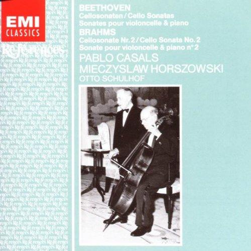 Casals , Pablo & Horszowski , Mieczyslaw - Beethoven: Cello Sonatas / Brahms: Cello Sonata No. 2 (Schulhoff)