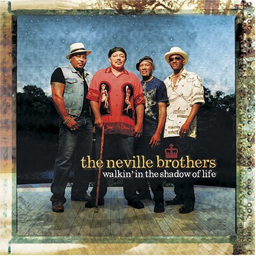 Neville Brothers , The - Walkin'in the Shadow of Life