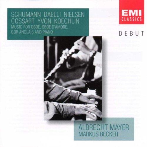 Mayer , Albrecht & Becker , Markus - Music for Oboe and Piano (Schumann, Daelli, Nielsen, Cossart, Yvon, Koechlin)
