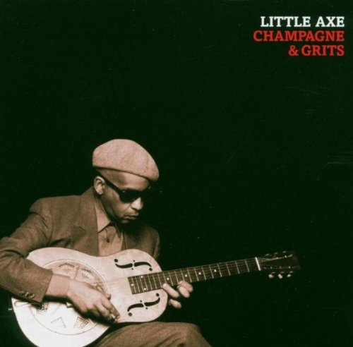 Little Axe - Champagne & Grits