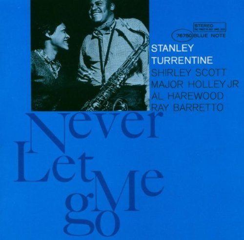 Turrentine , Stanley - Never Let Me Go (The RvG Edition)