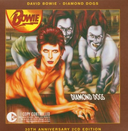 Bowie , David - Diamond Dogs (30th Anniversary 2CD Edition) (Copy Controlled)