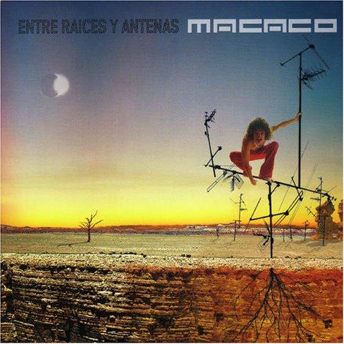 Macaco - Entre Raices Y Antenas