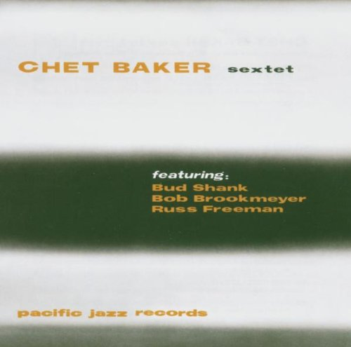 Baker , Chet - Sextet