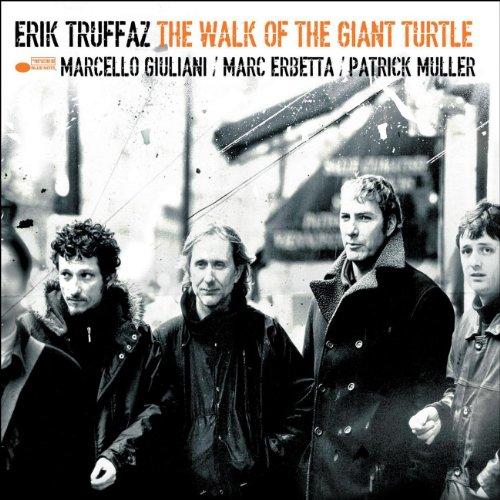 Truffaz , Erik - The Walk of the Giant Turtle