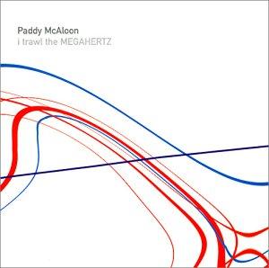 Mcaloon Paddy - I Trawl the Megahertz