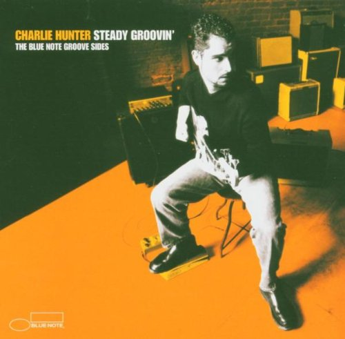 Hunter , Charlie - Steady Groovin