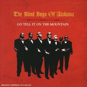 Blind Boys of Alabama , The - Go tell it on the mountain