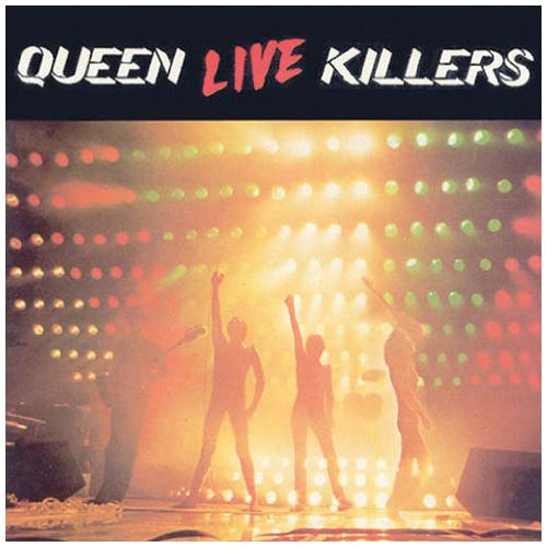 Queen - Live Killers (Remastered)