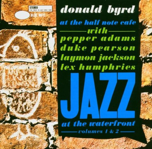 Byrd , Donald - At The Half Note Cafe (With Adams, Pearson, Jackson, Humphries) (Jazz At The Waterfront 1 & 2) (Remastered) (The RvG Edition)