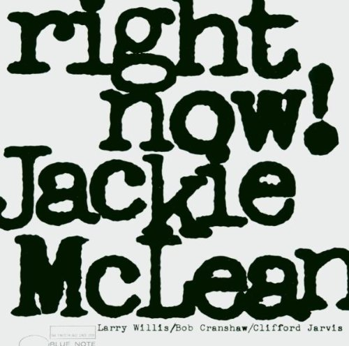 McLean , Jackie - Right Now! (The RVG Edition)