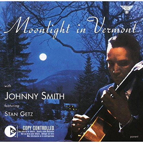 Smith , Johnny - Moonlight In Vermont (Featuring Stan Getz)